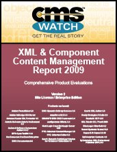 XML & Component Content Management Report 2009 - Click for more info